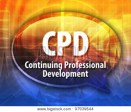 word speech bubble illustration of business acronym term CPD Continuing Professional Development
