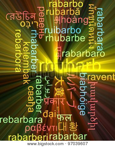 Background concept wordcloud multilanguage international many language illustration of rhubarb glowing light