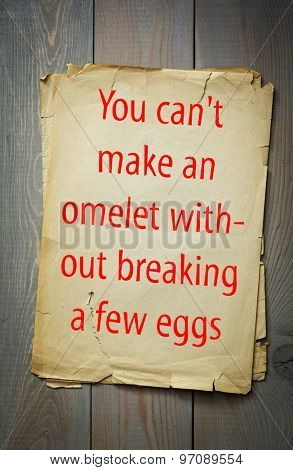 English proverb: You can't make an omelet without breaking a few eggs. 50 most important english proverbs series