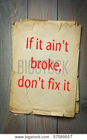 English proverb: If it ain't broke, don't fix it. 50 most important english proverbs series