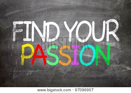 Find Your Passion written on a chalkboard