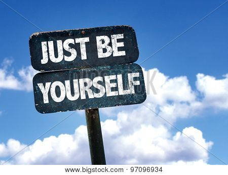 Just Be Yourself sign with sky background