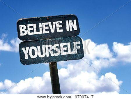 Believe in Yourself sign with sky background