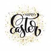 Vector Happy Easter Hand Drawn Calligraphy Text And Brush Pen Lettering. Design For Holiday Greeting poster