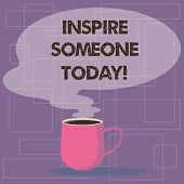 Writing Note Showing Inspire Someone Today. Business Photo Showcasing Make Someone Feel That They Ca poster