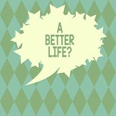 Handwriting Text Writing A Better Lifequestion. Concept Meaning Wants To Improve The Current Quality poster