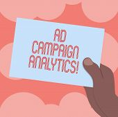 Writing Note Showing Ad Campaign Analytics. Business Photo Showcasing Monitor Campaigns And Their Re poster