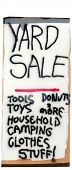 picture of yard sale  - My yard sale signs for this weeks upcoming Yard Sale - JPG
