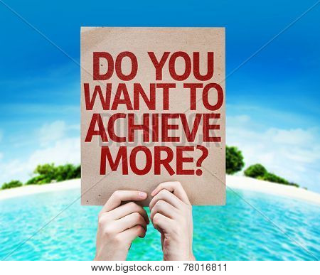 Do You Want to Achieve More? card with a beach on background