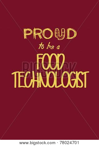 PROUD to be a FOOD TECHNOLOGIST