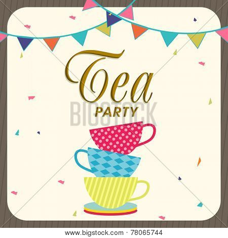 Beautiful tea party invitation card decorated by party flag and tea cups.