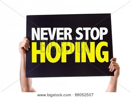 Never Stop Hoping card isolated on white