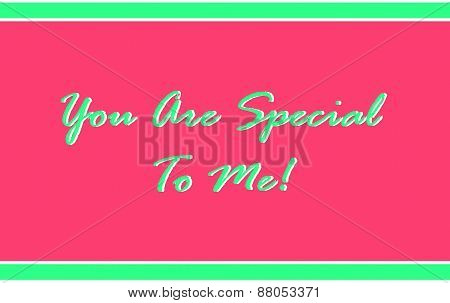 You Are Special To Me in Pink and Green