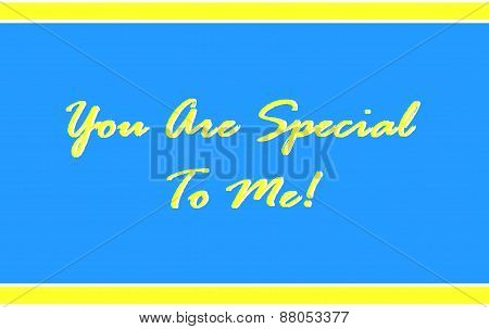 You Are Special to Me in Yellow and Blue