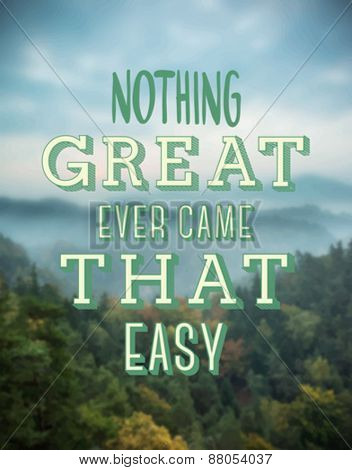 Digitally generated Nothing great ever came easy vector