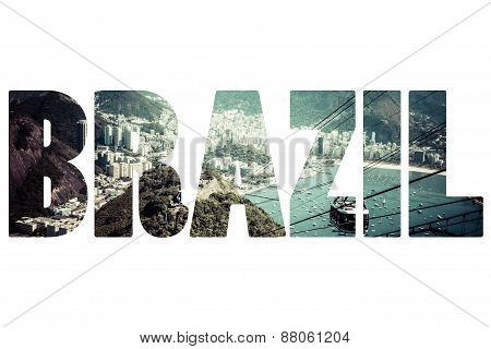 Word Brasil Over Famous Places In Rio De Janeiro.