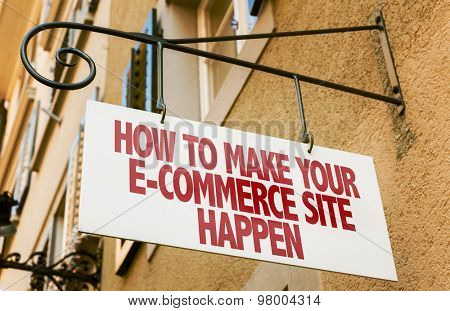 How to Make Your E-Commerce Site Happen sign in a conceptual image