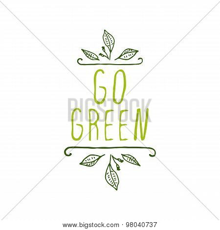 Go green - product label on white background.