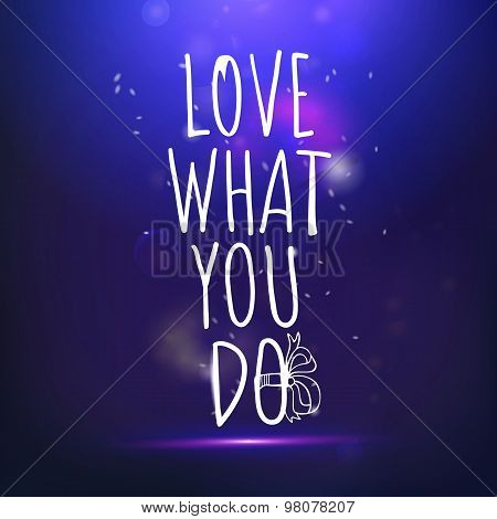 Love What You Do Drawing Lettering At Blue Backdrop