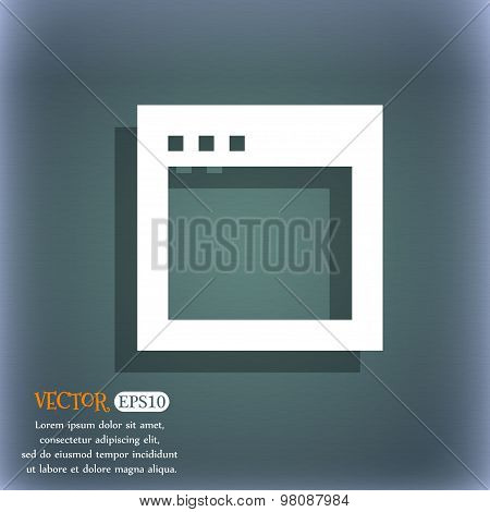 Simple Browser Window  Icon Symbol On The Blue-green Abstract Background With Shadow And Space For Y