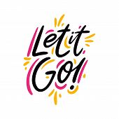 Let It Go And Lets Go Logo Hand Drawn Vector Lettering. Modern Typography. Isolated On White Backgro poster
