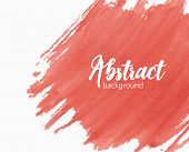 Abstract Hand Painted Watercolor Background With Paint Mark, Blot, Stain, Smudge Or Smear Of Vivid R poster