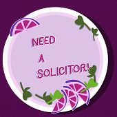 Writing Note Showing Need A Solicitor. Business Photo Showcasing Legal Practitioner Who Deals With M poster