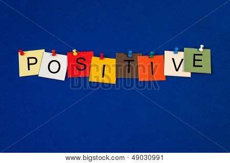 Positive - Sign Or Poster For Business, Life And Mentoring.