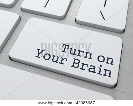 Turn On Your Brain. Motivation Concept.