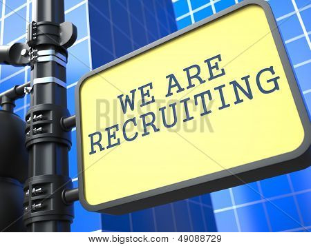 Business Concept. We Are Recruiting Roadsign.