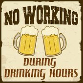No Working During Drinking Hours, Vintage Poster