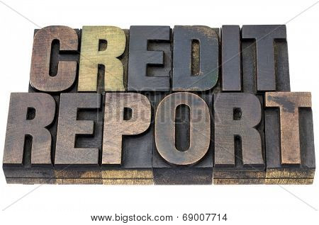 credit report - isolated words in vintage letterpress wood type with ink patina