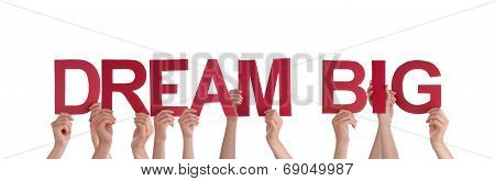 People Holding Dream Big