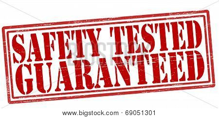 Safety Tested Guaranteed