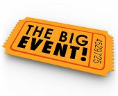 picture of current affairs  - The Big Event words on an orange paper ticket or pass giving you admission to a special - JPG