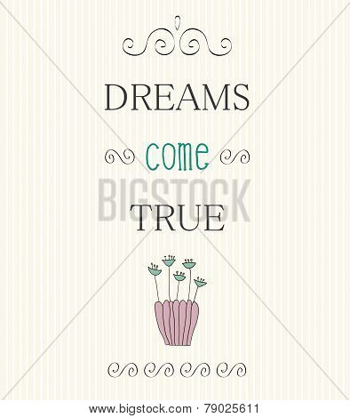 Typographic Background With Motivational Quotes, Dreams Come True