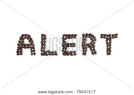Alert Written With Coffee Beans