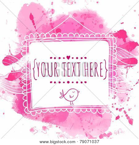 White hand drawn square frame with doodle bird. Pink watercolor splash background. Cute design conce