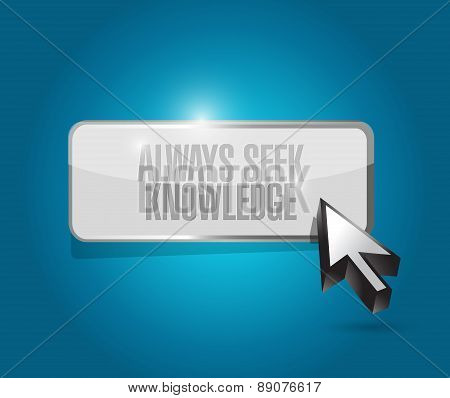 Always Seek Knowledge Button Sign Concept