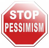 stock photo of positive thought  - no pessimism think positive optimism before it - JPG