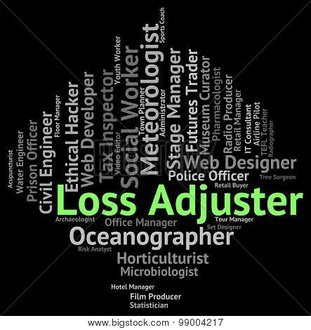Loss Adjuster Represents Employee Jobs And Financial