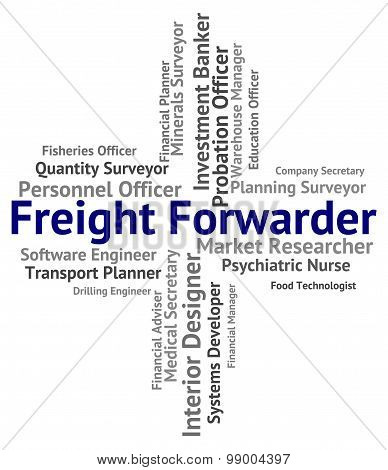 Freight Forwarder Represents Words Shipping And Produce