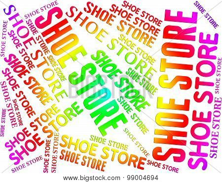 Shoe Store Means Retail Sales And Buying