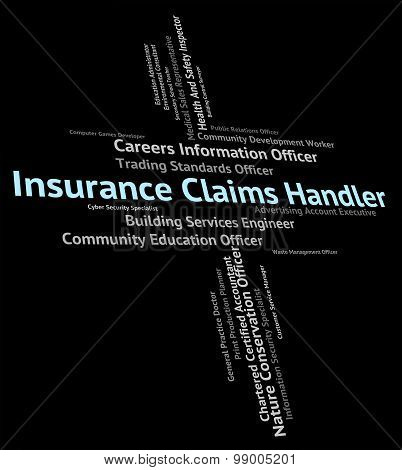 Insurance Claims Handler Represents Insures Claiming And Protection