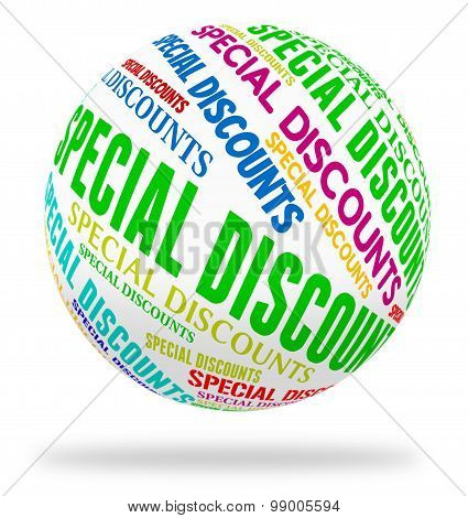 Special Discounts Indicates Noteworthy Offer And Word