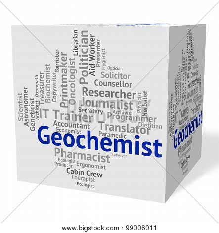 Geochemist Job Shows Science Employee And Word