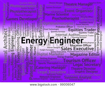 Energy Engineer Indicates Power Source And Career