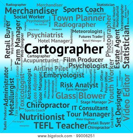 Cartographer Job Indicates Land Surveyor And Career