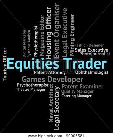 Equities Trader Shows Hire Selling And Employee