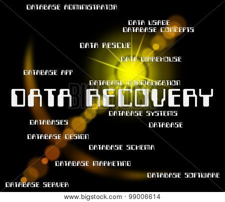 Data Recovery Means Getting Back And Bytes
